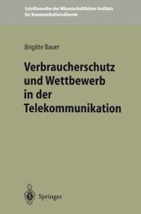Cover Verbraucherschutz und Wettbewerb in der Telekommunikation
