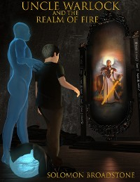 Cover Uncle Warlock and the Realm of Fire