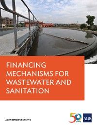 Cover Financing Mechanisms for Wastewater and Sanitation Projects