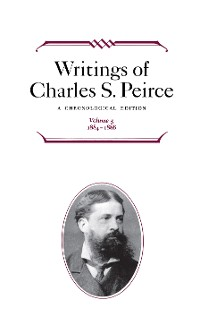 Cover Writings of Charles S. Peirce: A Chronological Edition, Volume 5
