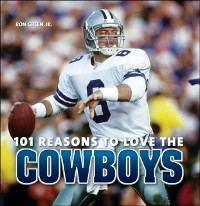 Cover 101 Reasons to Love the Cowboys