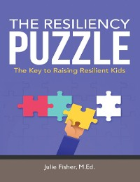 Cover The Resiliency Puzzle: The Key to Raising Resilient Kids