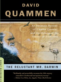 Cover The Reluctant Mr. Darwin: An Intimate Portrait of Charles Darwin and the Making of His Theory of Evolution (Great Discoveries)