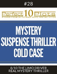 """Cover Perfect 10 Mystery / Suspense / Thriller Cold Case Plots #28-8 """"THE LIMO DRIVER – REAL MYSTERY THRILLER"""""""