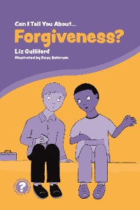Cover Can I Tell You About Forgiveness?