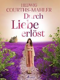 Cover Durch Liebe erlöst