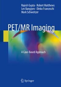 Cover PET/MR Imaging