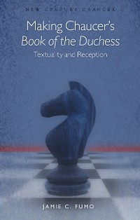 Cover Making Chaucer's Book of the Duchess