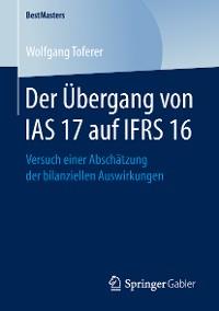Cover Der Übergang von IAS 17 auf IFRS 16
