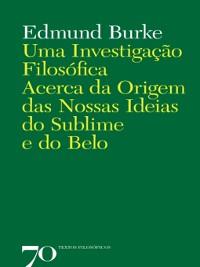 Cover Uma Investigação Filosófica Acerca da Origem das Nossas Ideias do Sublime e do Belo