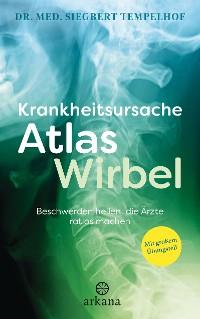 Cover Krankheitsursache Atlaswirbel