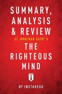 Cover Summary, Analysis & Review of Jonathan Haidt's The Righteous Mind by Instaread