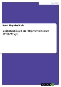 Cover Weiterbildungen im Pflegebereich nach AVPfleWoqG