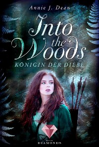 Cover Into the Woods 1: Königin der Diebe