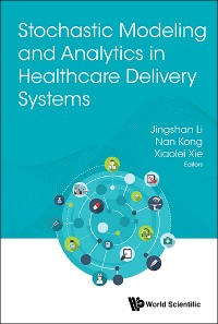 Cover Stochastic Modeling And Analytics In Healthcare Delivery Systems