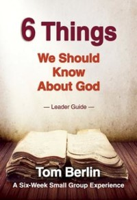 Cover 6 Things We Should Know About God Leader Guide