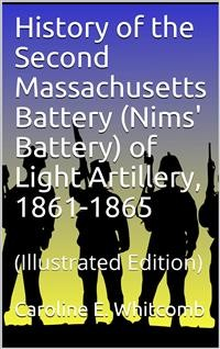 Cover History of the Second Massachusetts Battery (Nims' Battery) of Light Artillery, 1861-1865