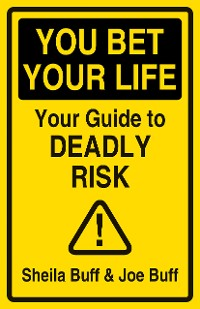 Cover You Bet Your Life: Your Guide to Deadly Risk