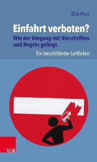 Cover Einfahrt verboten? Wie der Umgang mit Vorschriften und Regeln gelingt