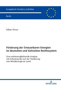 Cover Foerderung der Erneuerbaren Energien im deutschen und tuerkischen Rechtssystem