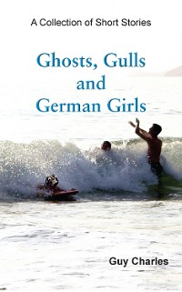 Cover Ghosts, Gulls and German Girls