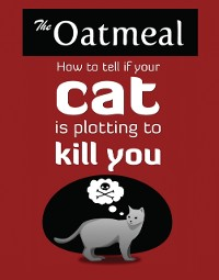 Cover How to Tell If Your Cat Is Plotting to Kill You