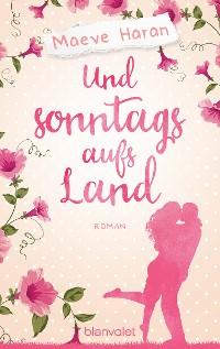 Cover Und sonntags aufs Land