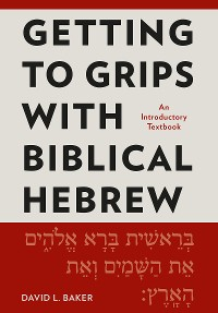 Cover Getting to Grips with Biblical Hebrew