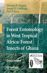 Cover Forest Entomology in West Tropical Africa: Forest Insects of Ghana