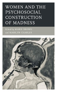 Cover Women and the Psychosocial Construction of Madness