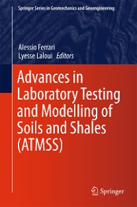 Cover Advances in Laboratory Testing and Modelling of Soils and Shales (ATMSS)