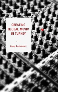 Cover Creating Global Music in Turkey