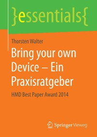 Cover Bring your own Device – Ein Praxisratgeber