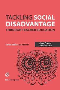 Cover Tackling Social Disadvantage through Teacher Education