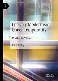 Cover Literary Modernism, Queer Temporality