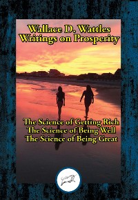 Cover Wallace D. Wattles' Writings on Prosperity