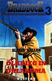 Cover Ölkrieg in Oklahoma (Braddock 3)