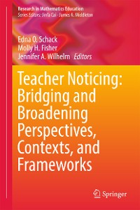 Cover Teacher Noticing: Bridging and Broadening Perspectives, Contexts, and Frameworks