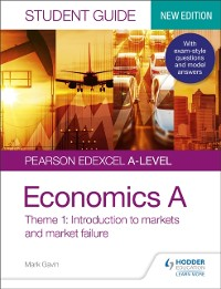 Cover Pearson Edexcel A-level Economics A Student Guide: Theme 1 Introduction to markets and market failure