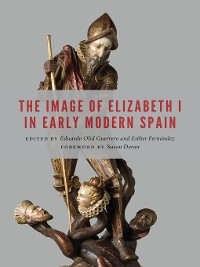 Cover The Image of Elizabeth I in Early Modern Spain