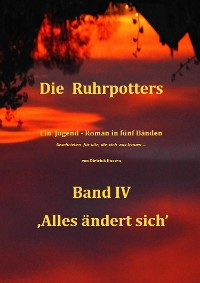 Cover Die Ruhrpotters - Band IV - ,Alles ändert sich'