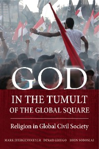 Cover God in the Tumult of the Global Square