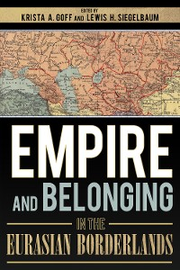 Cover Empire and Belonging in the Eurasian Borderlands