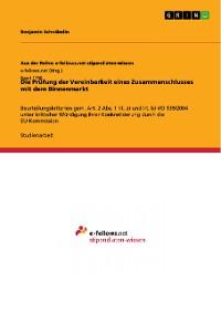 Cover Die Prüfung der Vereinbarkeit eines Zusammenschlusses mit dem Binnenmarkt