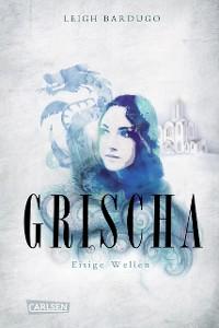 Cover Grischa 2: Eisige Wellen