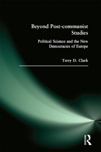 Cover Beyond Post-communist Studies: Political Science and the New Democracies of Europe