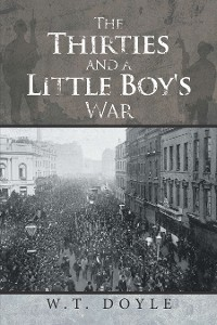 Cover The Thirties and a Little Boy's War