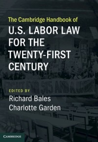 Cover Cambridge Handbook of U.S. Labor Law for the Twenty-First Century