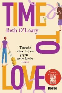 Cover Time to Love – Tausche altes Leben gegen neue Liebe