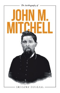 Cover The Autobiography of John M. Mitchell